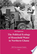 The Political Ecology of Household Water in Northern Ghana