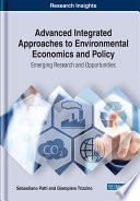 Advanced Integrated Approaches to Environmental Economics and Policy  Emerging Research and Opportunities