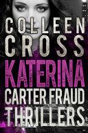 Katerina Carter Fraud Thrillers: Three Full Length Legal Thriller Books