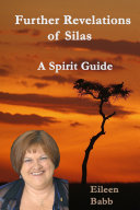 Further Revelations of Silas: A Spirit Guide