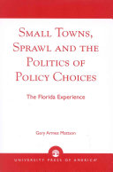 Small Towns Sprawl And The Politics Of Policy Choices Book PDF