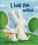 I Love You When   Picture Story Book