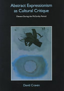 Abstract Expressionism and the Cultural Logic of Romantic Anti Capitalism Book PDF