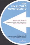 Per un futuro nonviolento; la nonviolenza non è solo una strada possibile: è anche la strada vincente