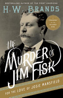The Murder of Jim Fisk for the Love of Josie Mansfield [Pdf/ePub] eBook