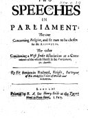Two Speeches in Parliament  the one concerning Religion     The other concerning a West Indie Association at a Committee of the whole House in the Parliament  21  Iacobi