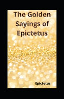 The Golden Sayings of Epictetus  Illustrated Edition