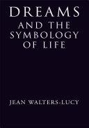 Dreams and the Symbology of Life Pdf/ePub eBook