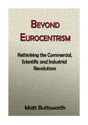 Beyond Eurocentrism – Rethinking the Commercial, Scientific, and Industrial Revolutions