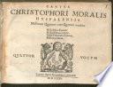 CHRISTOPHORI MORALIS HYSPALENSIS Missarum Quatuor cum Quatuor vocibus Missa Aspice Domine Missa De Beata virgine. Missa Vulnerasti cor meum. Missa Aue Maria. QVATVOR VOCVM