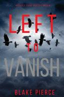 Left to Vanish (An Adele Sharp Mystery—Book Eight)