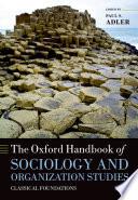The Oxford Handbook of Sociology and Organization Studies