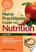 The Nurse Practitioner s Guide to Nutrition Book