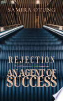 Rejection  An Agent of Success