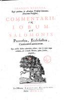 Joannis Merceri Regii quondam in Academia Parisiensi Litterarum Ebraicorum Professoris Commentarii in Iobum, et Salomonis Proverbia, Ecclesiasten, Canticum canticorum