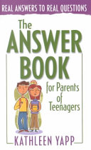 The Answer Book for Parents of Teenagers
