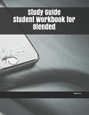 Study Guide Student Workbook for Blended