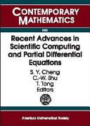 Recent Advances in Scientific Computing and Partial Differential Equations