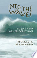 Into the Waves  : Poems and Other Writings