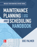 Maintenance Planning and Scheduling Handbook  4th Edition