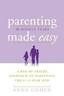 Parenting Made Easy ? The Middle Years