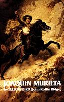 Life and Adventures of Joaquin Murieta