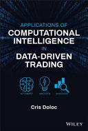 Applications of Computational Intelligence in Data Driven Trading