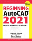 Beginning AutoCAD 2021 Exercise Workbook for Windows r