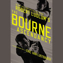 Robert Ludlum s the Bourne Ascendancy