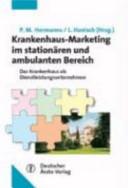 Krankenhaus-Marketing im stationären und ambulanten Bereich