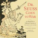 Dr. Seuss Goes to War Pdf/ePub eBook