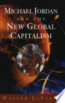 Michael Jordan and the New Global Capitalism  New Edition  Book PDF
