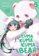 Kuma Kuma Kuma Bear  Light Novel  Vol  5