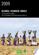 2009 Global Hunger Index The Challenge of Hunger  Focus on Financial Crisis and Gender Inequality