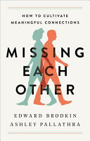 link to Missing each other : how to cultivate meaningful connections in the TCC library catalog