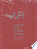 The American Film Institute Catalog of Motion Pictures Produced in the United States  Feature Films Book