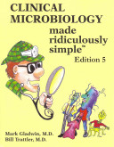 Clinical Microbiology Made Ridiculously Simple Book