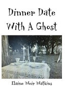 Dinner Date with a Ghost