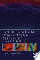 Synthetic Aperture Radar Imaging Mechanism For Oil Spills
