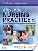 """Alexander's Nursing Practice E-Book: Hospital and Home The Adult"" by Chris Brooker, Maggie Nicol, Margaret F. Alexander"