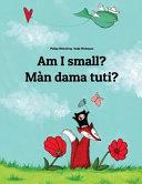 Am I Small  M  n Dama Tuti