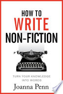 """""""How To Write Non Fiction: Turn Your Knowledge Into Words"""" by Joanna Penn"""