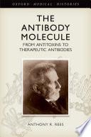 The Antibody Molecule