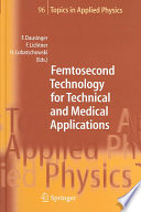 Femtosecond Technology for Technical and Medical Applications Book