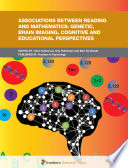 Associations between Reading and Mathematics  Genetic  Brain Imaging  Cognitive and Educational Perspectives