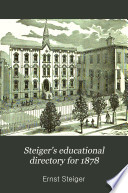 Steiger S Educational Directory For 1878