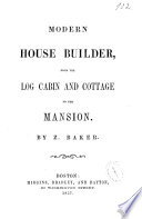 Modern House Builder  from the Log Cabin and Cottage to the Mansion