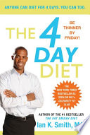 """The 4 Day Diet"" by Ian K. Smith, M.D."