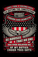I Once Took A Solemn Oath To Defend The Constitution Against All Enemies Foreign And Domestic Book