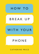 How to Break Up with Your Phone [Pdf/ePub] eBook